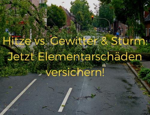 Hitze vs. Gewitter & Sturm: Jetzt Elementarschäden versichern!
