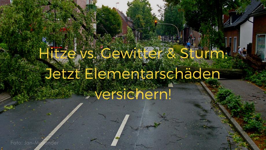 Hitze vs. Gewitter & Sturm_ Jetzt Elementarschäden versichern!