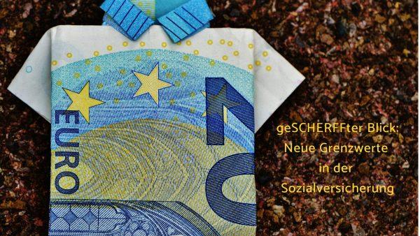 Andreas Scherff, Versicherungsmakler Mülheim- in der Sozialversicherung alsbald wieder neue Grenzwerte